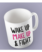 Wake Up Make Up & Fight Kubek Biały Universal