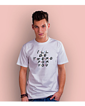 I Will Be There For You T-shirt męski Biały S