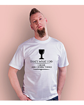 That's what I do I drink and I know things T-shirt męski Biały S
