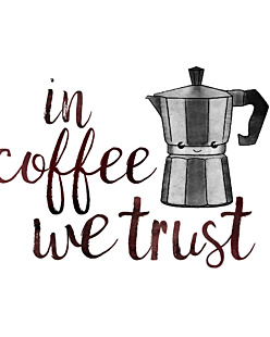 in coffee we trust