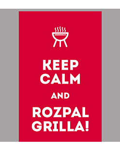 KEEP CALM and ROZPAL GRILLA