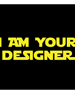 I am your designer