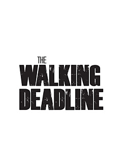 The walking deadline