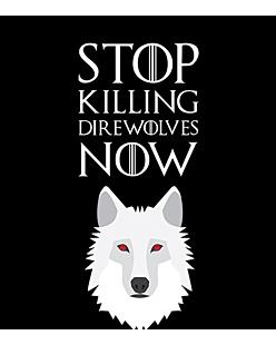 GRA O TRON - STOP KILLING DIREWOLVES NOW