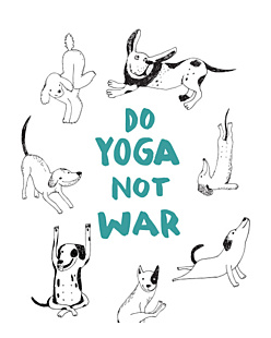 Do Yoga Not War Dogs - FUKU