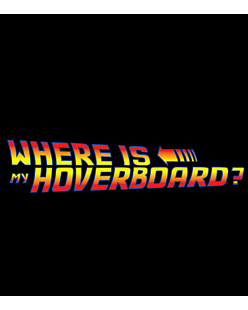Where is my hoverboard?