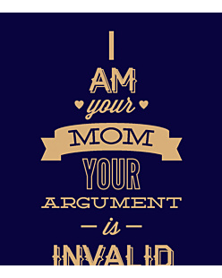 I'm your mom argument