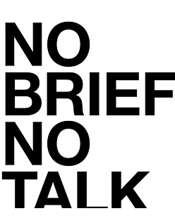 No brief no talk