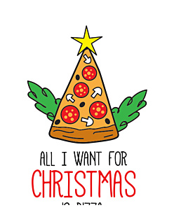 All I Want For Christmas is Pizza