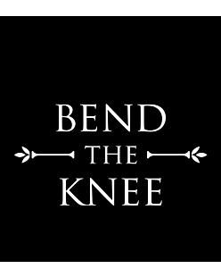 GRA O TRON - Bend the knee