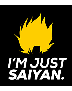 Dragon ball - Im just saiyan