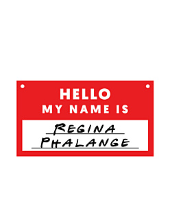 Friends - Regina Phalange