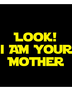 Gwiezdne wojny - Look! I'm your Mother!