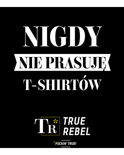 Nie prasuje – True Rebel