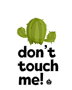 Don't touch me !