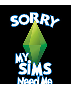 Sims need me