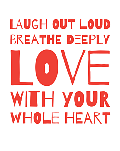 LAUGH, BREATHE, LOVE!