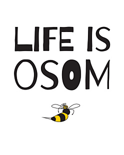 Life is Osom