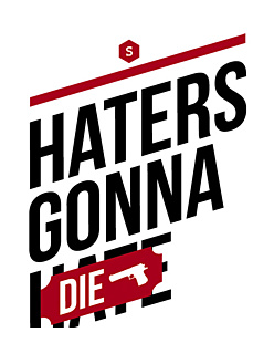 Haters gonna die