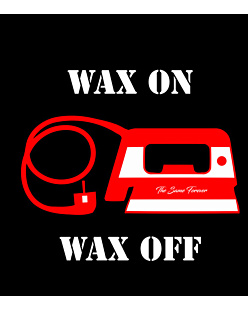 Wax On / Wax Off