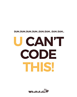 U can't code this