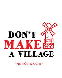 Don't make a village