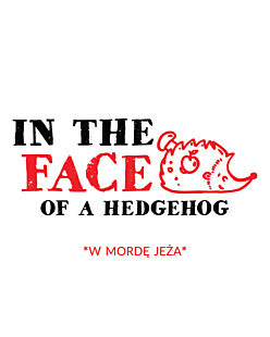 In the face of a hedgehog