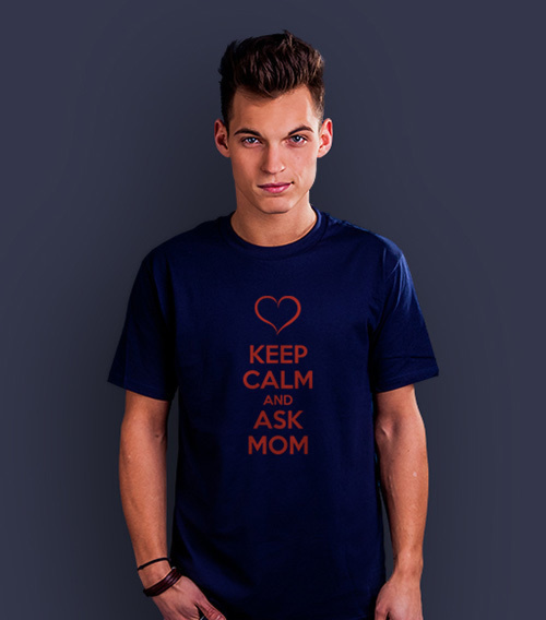 Keep Calm and ask Mom