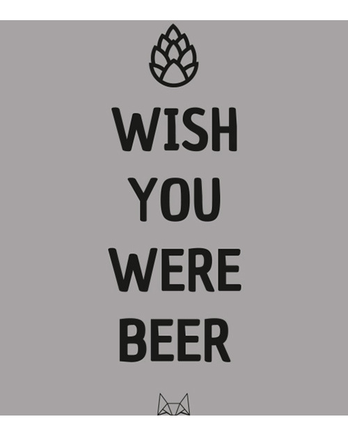 Wish you where beer