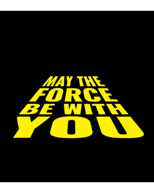 Gwiezdne Wojny - May The Force Be With You
