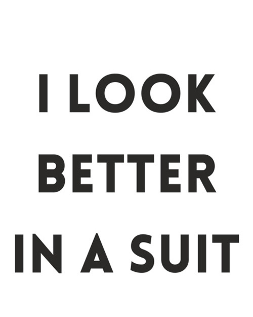 I look better in a suit napis