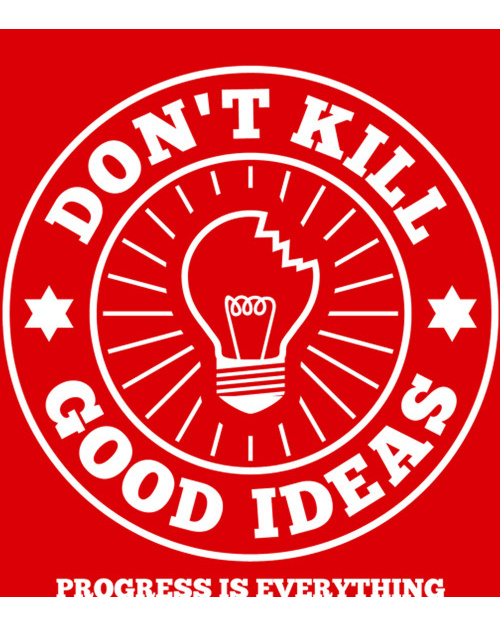Don't kill good ideas circle