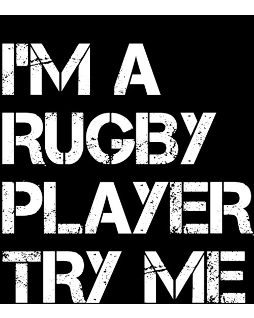 I'm a rugby player