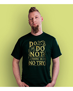 Do or do not - there is no try  T-shirt męski Ciemnozielony S