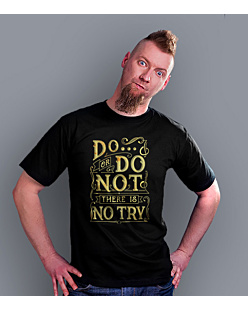 Do or do not - there is no try  T-shirt męski Czarny S