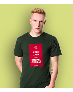 KEEP CALM and ROZPAL GRILLA T-shirt męski Ciemnozielony S