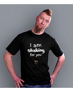 I am shaking for you T-shirt męski Czarny S