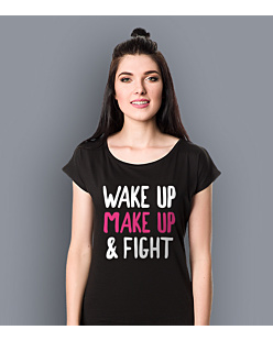 Wake Up Make Up & Fight T-shirt damski Czarny XS