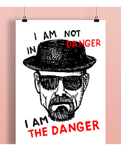 I AM THE DANGER Plakat Biały A2