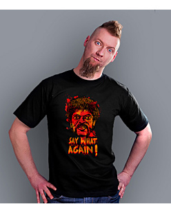 SAY WHAT AGAIN!  T-shirt męski Czarny S