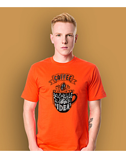 Coffee is always a Good Idea T-shirt męski Pomarańczowy S