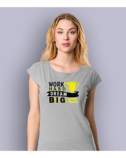 Work Hard Dream Big T-shirt damski Jasny melanż XS