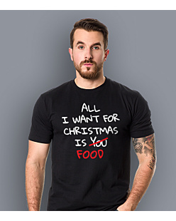 All i want for christmas is Food T-shirt męski Czarny S