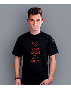 Keep Calm and ask Mom  T-shirt męski Czarny S
