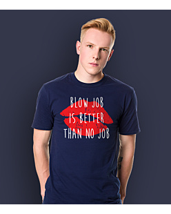 Blow job is better than no job T-shirt męski Granatowy S
