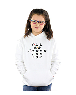FRIENDS-I WILL BE THERE FOR YOU Bluza z kapturem Dziecięca Biały 3-4
