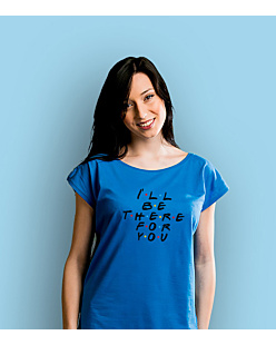 I Will Be There For You T-shirt damski Niebieski XS