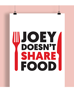 FRIENDS - JOEY DOESN'T SHARE FOOD Plakat Biały A2