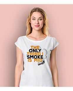 The only thing i smoke is mid T-shirt damski Biały XS