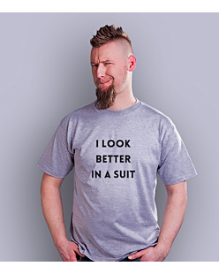 I look better in a suit napis T-shirt męski Jasny melanż S
